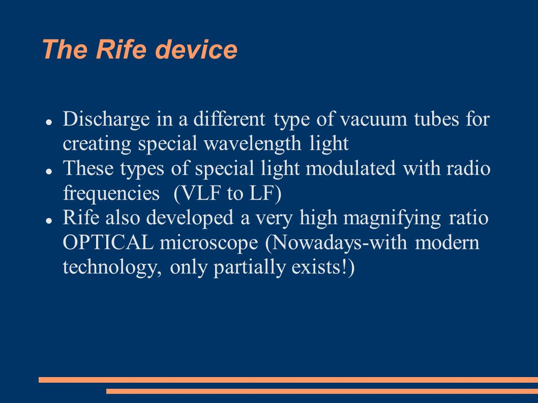 The Rife device Discharge in a different type of vacuum tubes for creating special wavelength light.