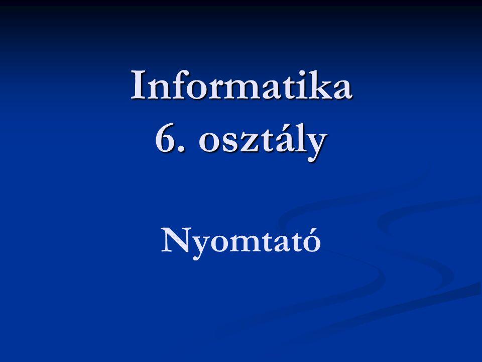 Informatika 6. osztály Nyomtató