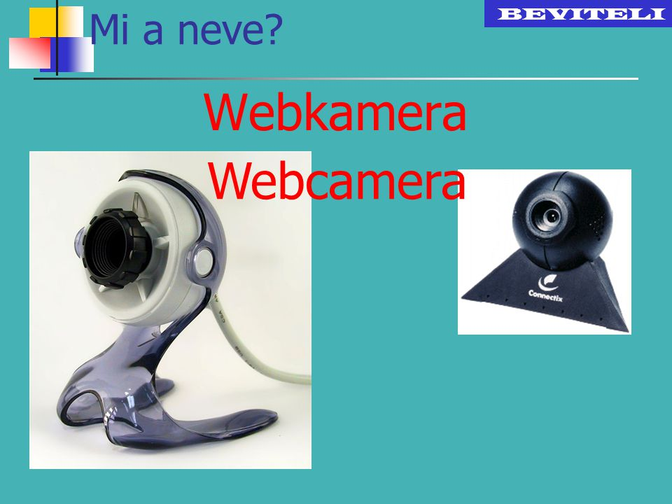 Mi a neve BEVITELI Webkamera Webcamera
