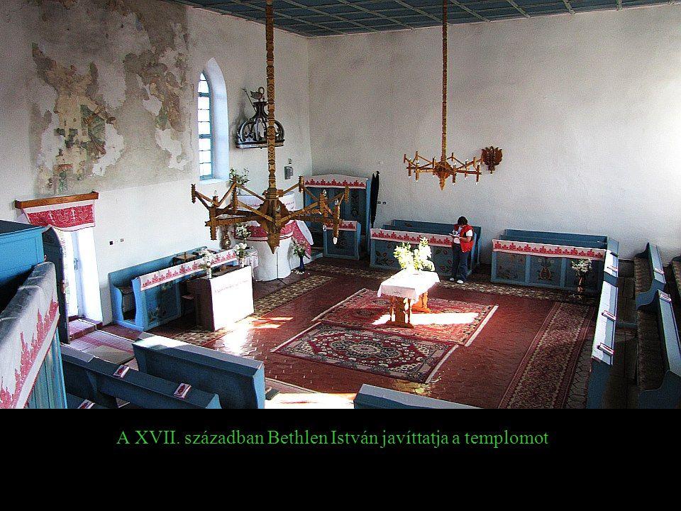 A XVII. században Bethlen István javíttatja a templomot