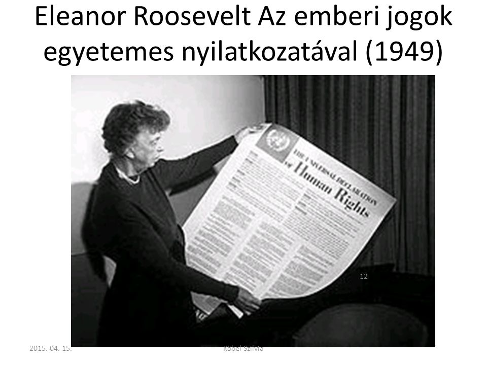 Eleanor Roosevelt Az emberi jogok egyetemes nyilatkozatával (1949)
