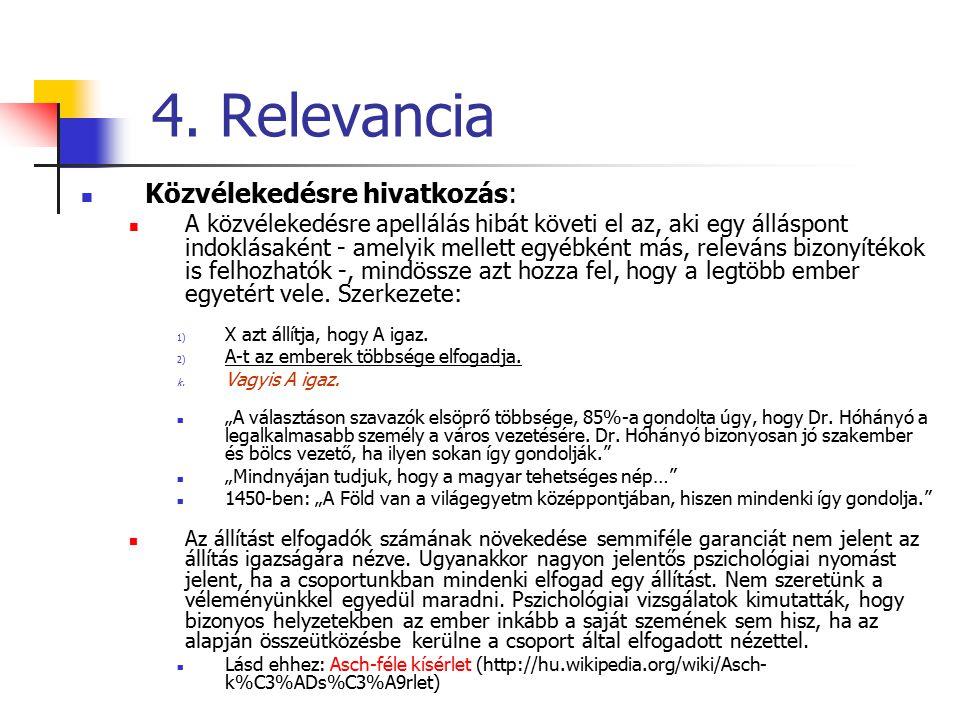 4. Relevancia Közvélekedésre hivatkozás:
