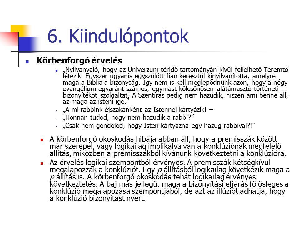 6. Kiindulópontok Körbenforgó érvelés