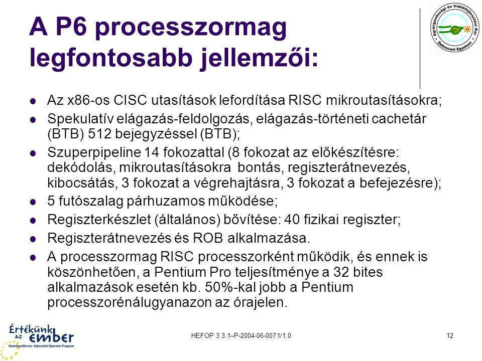 A P6 processzormag legfontosabb jellemzői:
