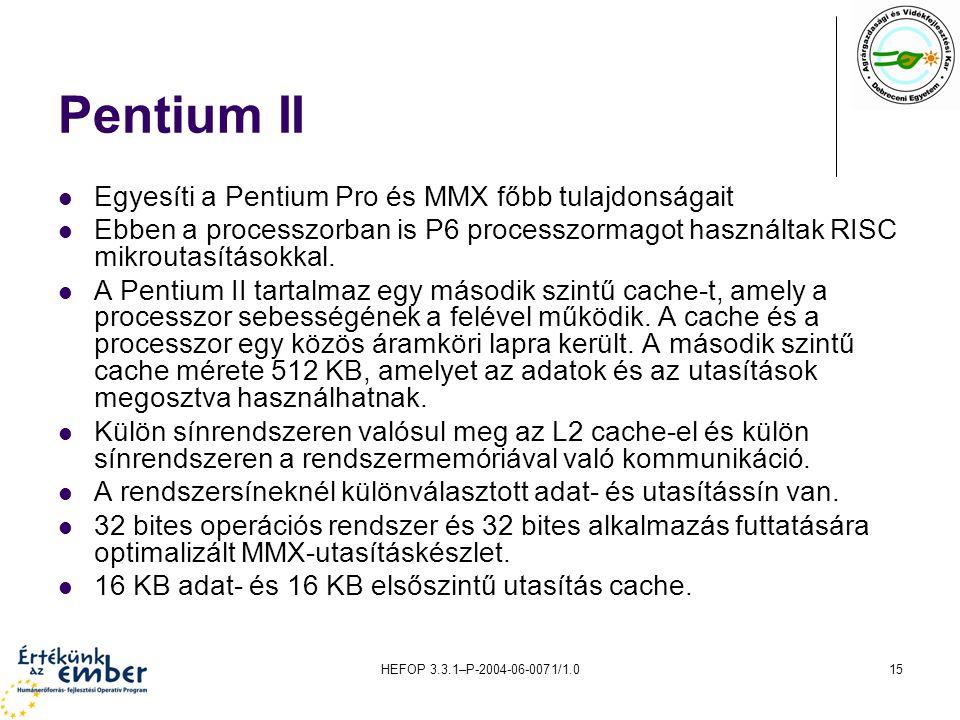 Pentium II Egyesíti a Pentium Pro és MMX főbb tulajdonságait