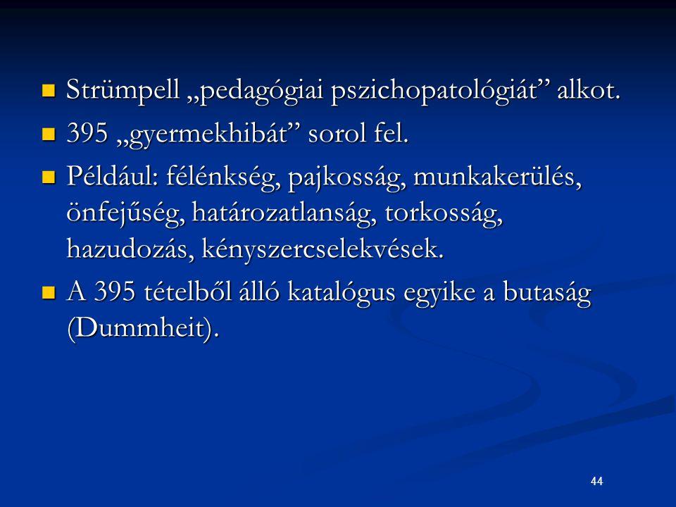 """Strümpell """"pedagógiai pszichopatológiát alkot."""