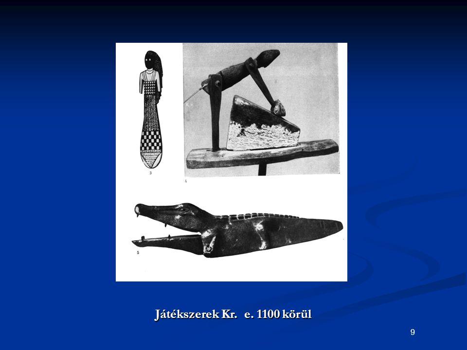 Játékszerek Kr. e. 1100 körül