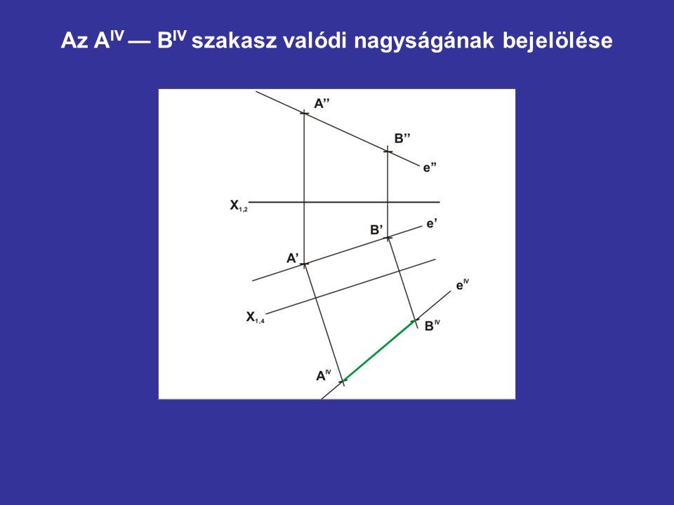Az AIV — BIV szakasz valódi nagyságának bejelölése