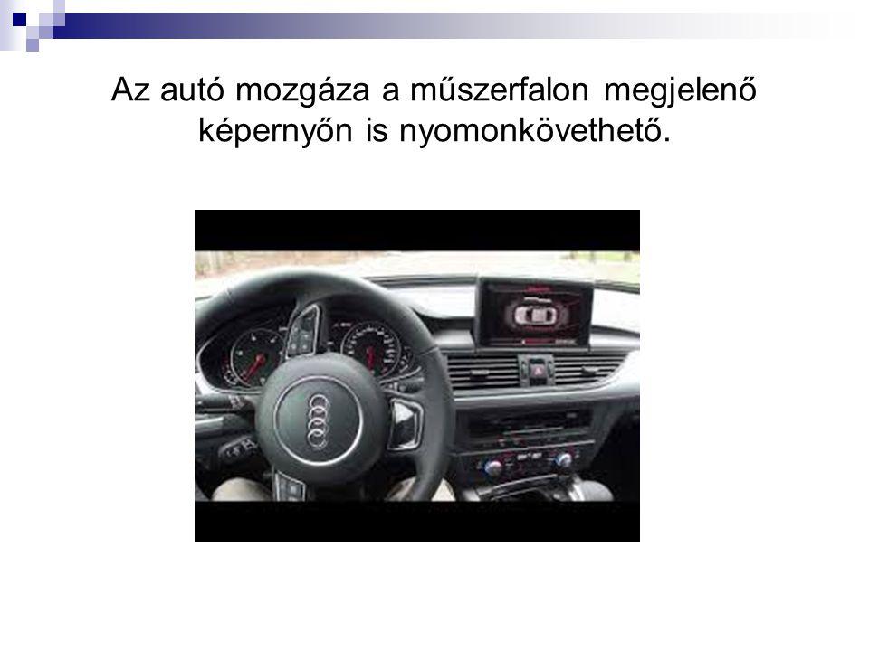 Az autó mozgáza a műszerfalon megjelenő képernyőn is nyomonkövethető.