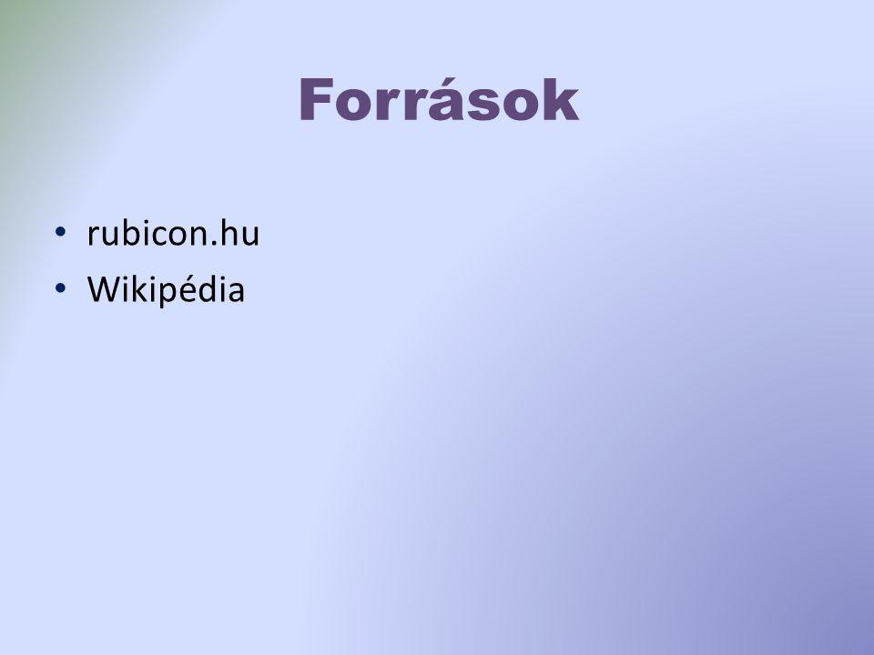 Források rubicon.hu Wikipédia