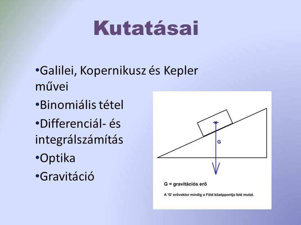 Kutatásai Galilei, Kopernikusz és Kepler művei Binomiális tétel