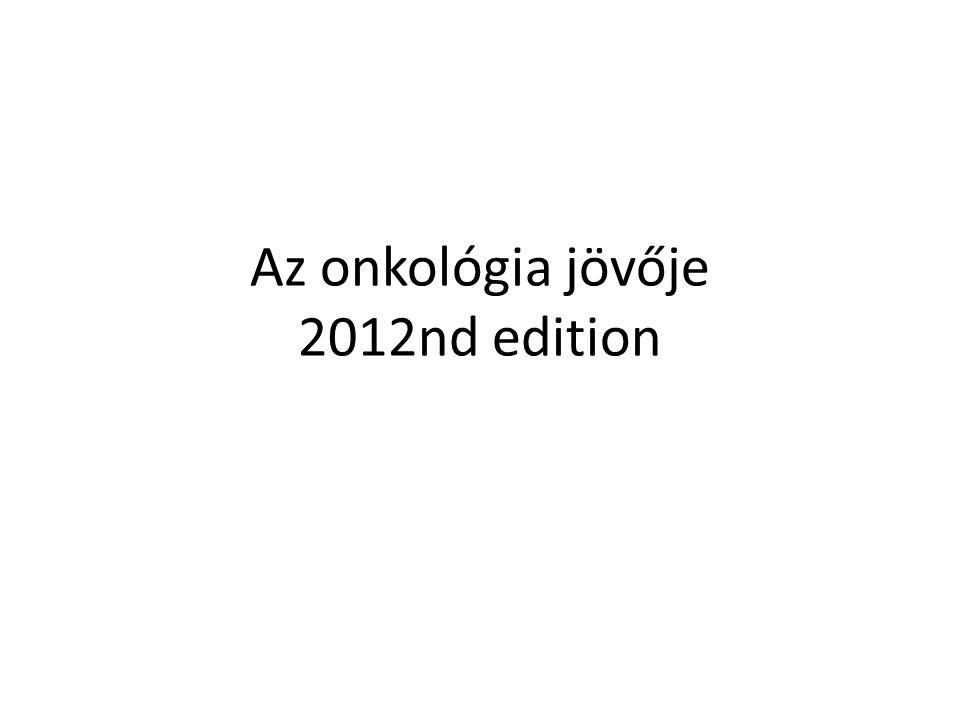 Az onkológia jövője 2012nd edition