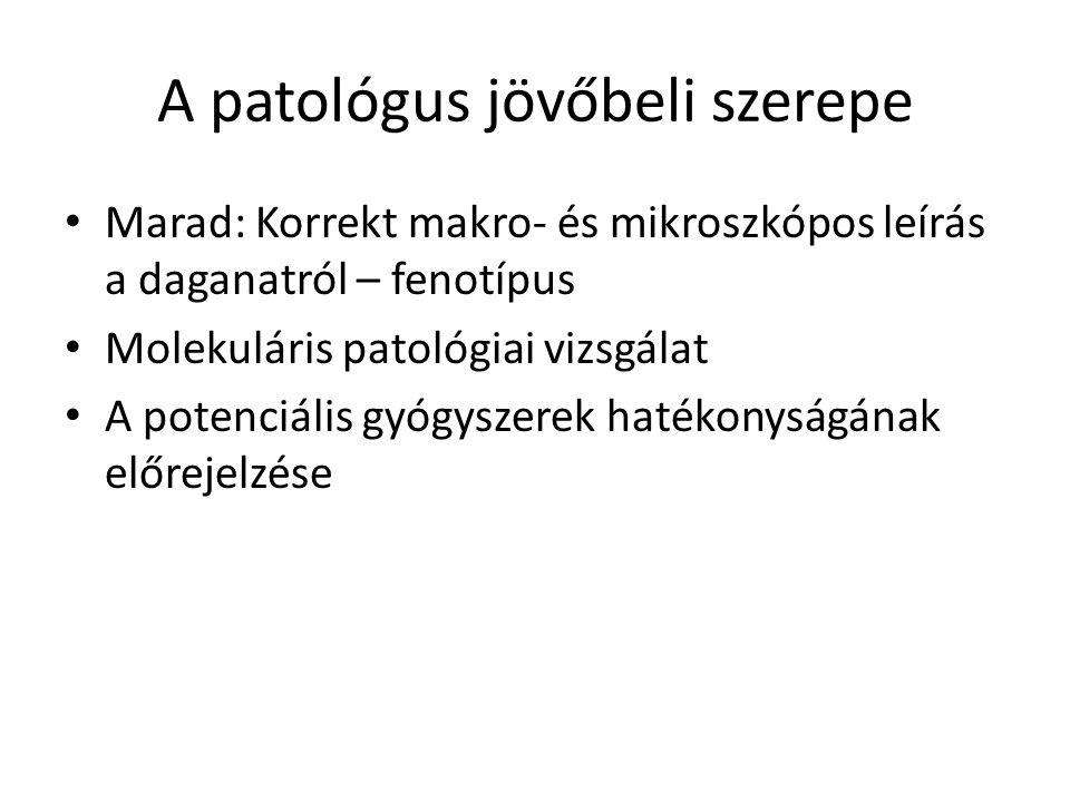 A patológus jövőbeli szerepe
