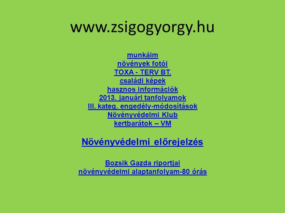 www.zsigogyorgy.hu Növényvédelmi előrejelzés munkáim növények fotói