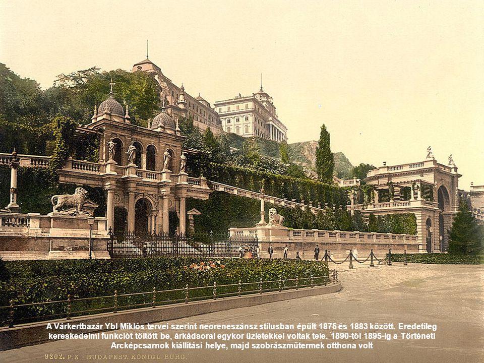 A Várkertbazár Ybl Miklós tervei szerint neoreneszánsz stílusban épült 1875 és 1883 között.