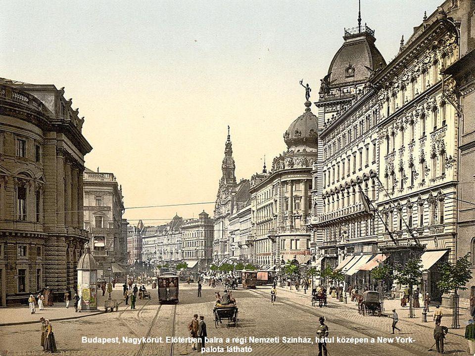 Budapest, Nagykörút. Előtérben balra a régi Nemzeti Színház, hátul középen a New York-palota látható