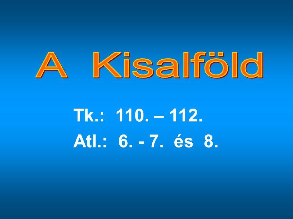 A Kisalföld Tk.: 110. – 112. Atl.: 6. - 7. és 8.