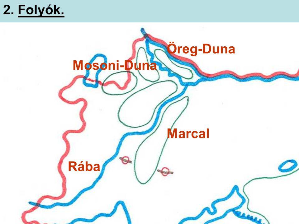 2. Folyók. Öreg-Duna Mosoni-Duna Marcal Rába