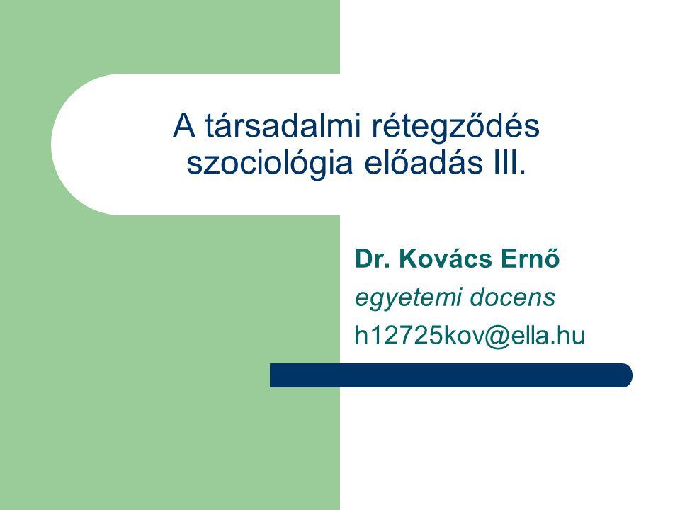 A társadalmi rétegződés szociológia előadás III.