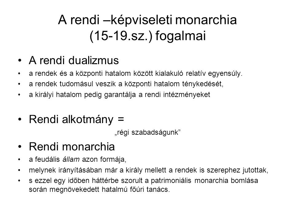 A rendi –képviseleti monarchia (15-19.sz.) fogalmai