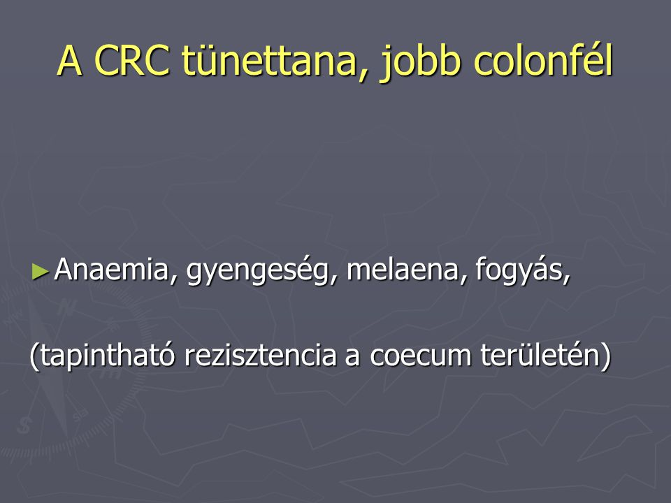 A CRC tünettana, jobb colonfél