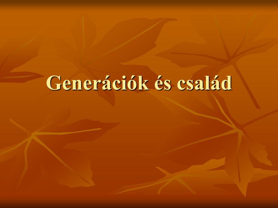 Generációk és család