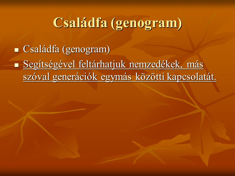 Családfa (genogram) Családfa (genogram)