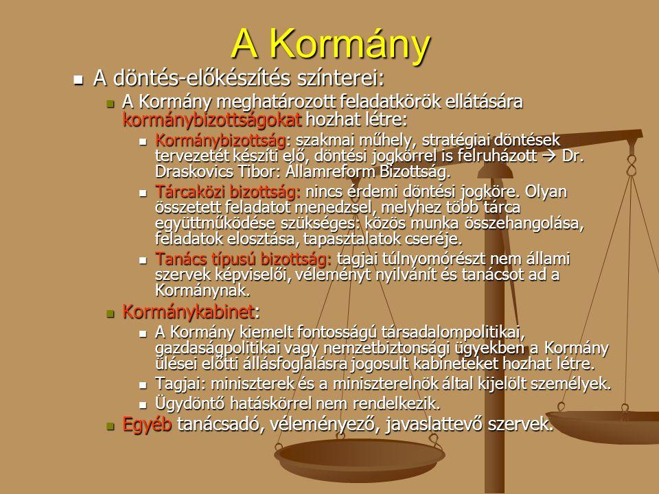 A Kormány A döntés-előkészítés színterei: