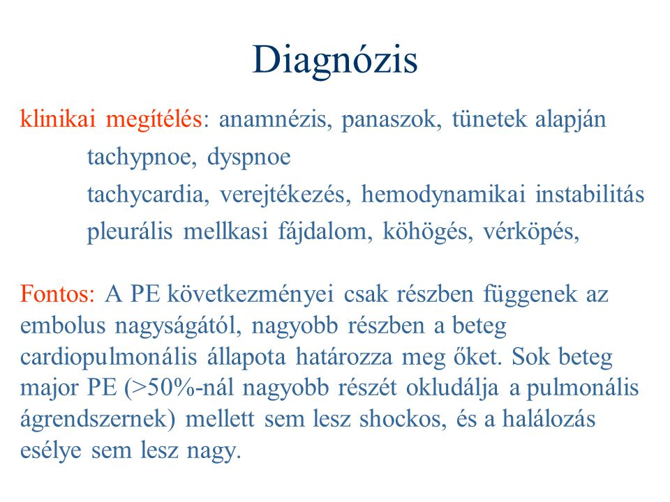 Diagnózis klinikai megítélés: anamnézis, panaszok, tünetek alapján