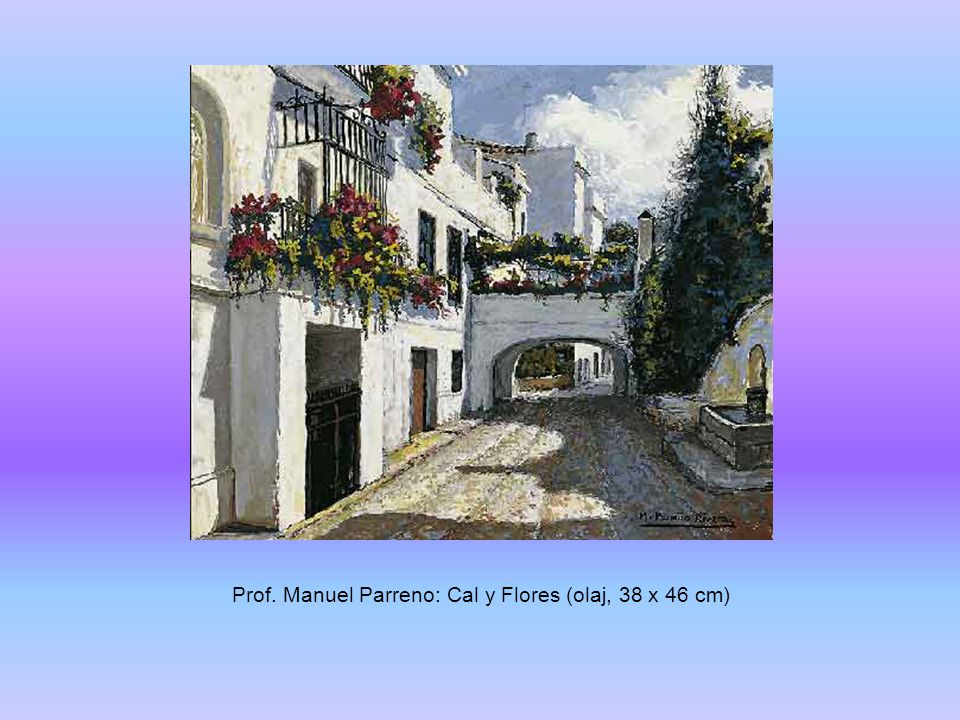Prof. Manuel Parreno: Cal y Flores (olaj, 38 x 46 cm)
