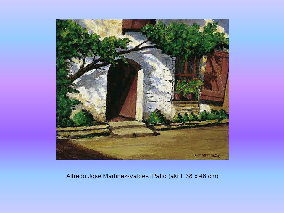 Alfredo Jose Martinez-Valdes: Patio (akril, 38 x 46 cm)