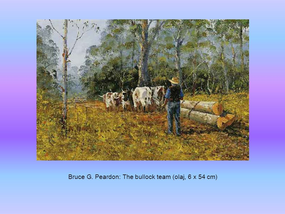 Bruce G. Peardon: The bullock team (olaj, 6 x 54 cm)