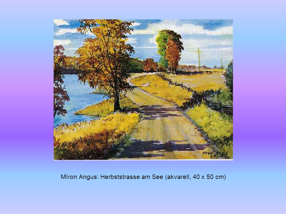 Míron Angus: Herbststrasse am See (akvarell, 40 x 50 cm)