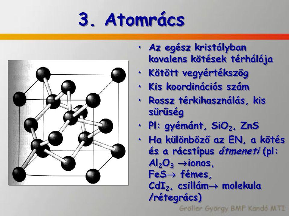 3. Atomrács Az egész kristályban kovalens kötések térhálója