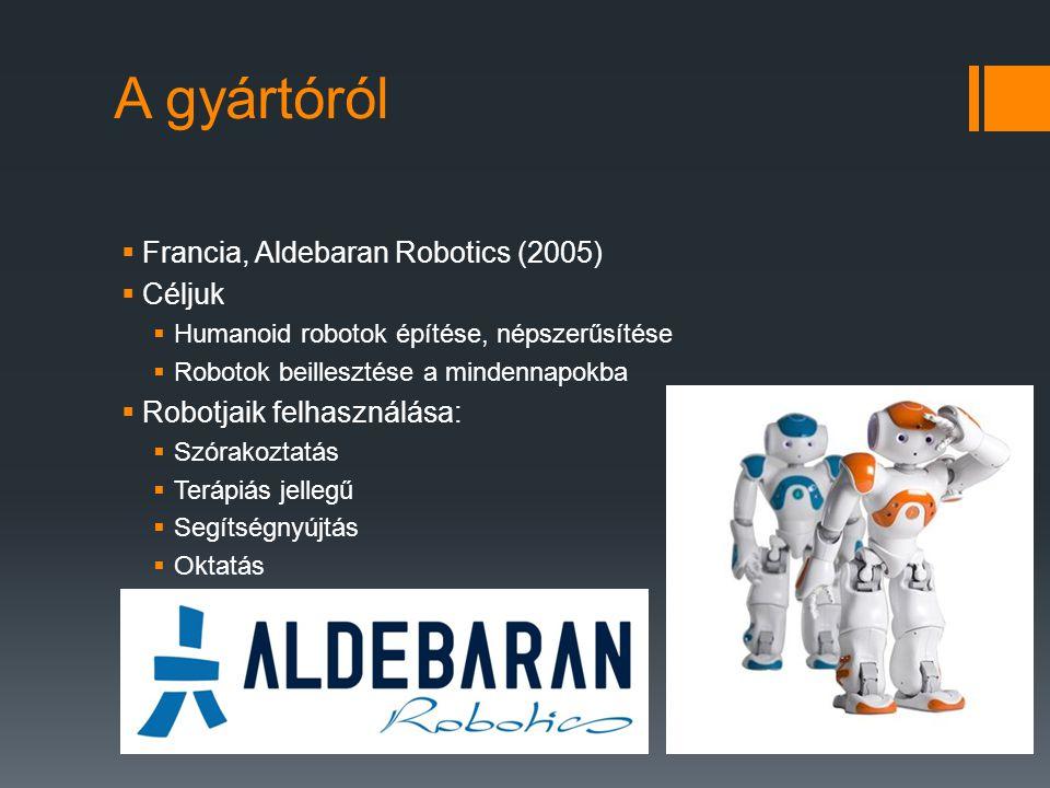 A gyártóról Francia, Aldebaran Robotics (2005) Céljuk