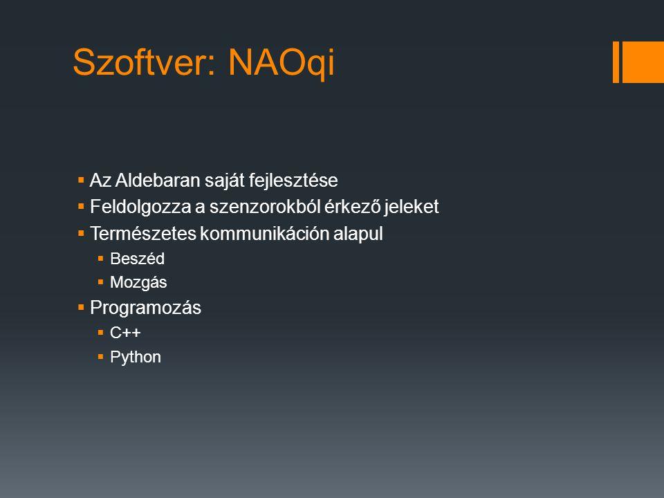 Szoftver: NAOqi Az Aldebaran saját fejlesztése