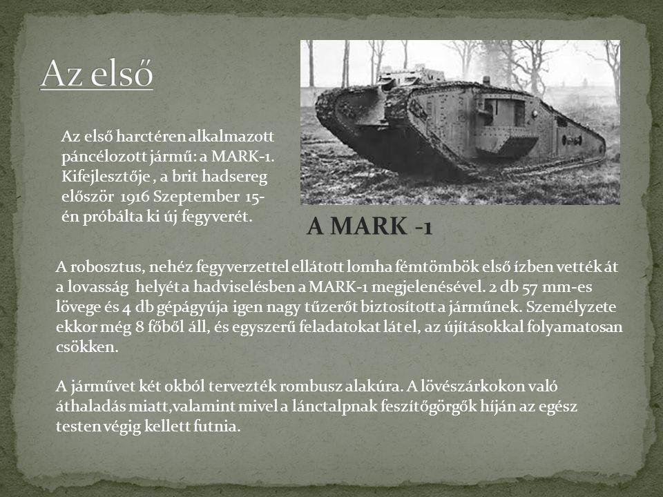 Az első Az első harctéren alkalmazott páncélozott jármű: a MARK-1.