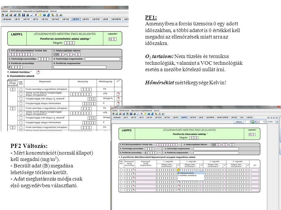 PF1: Amennyiben a forrás üzemóra 0 egy adott időszakban, a többi adatot is 0 értékkel kell megadni az ellenőrzések miatt arra az időszakra.