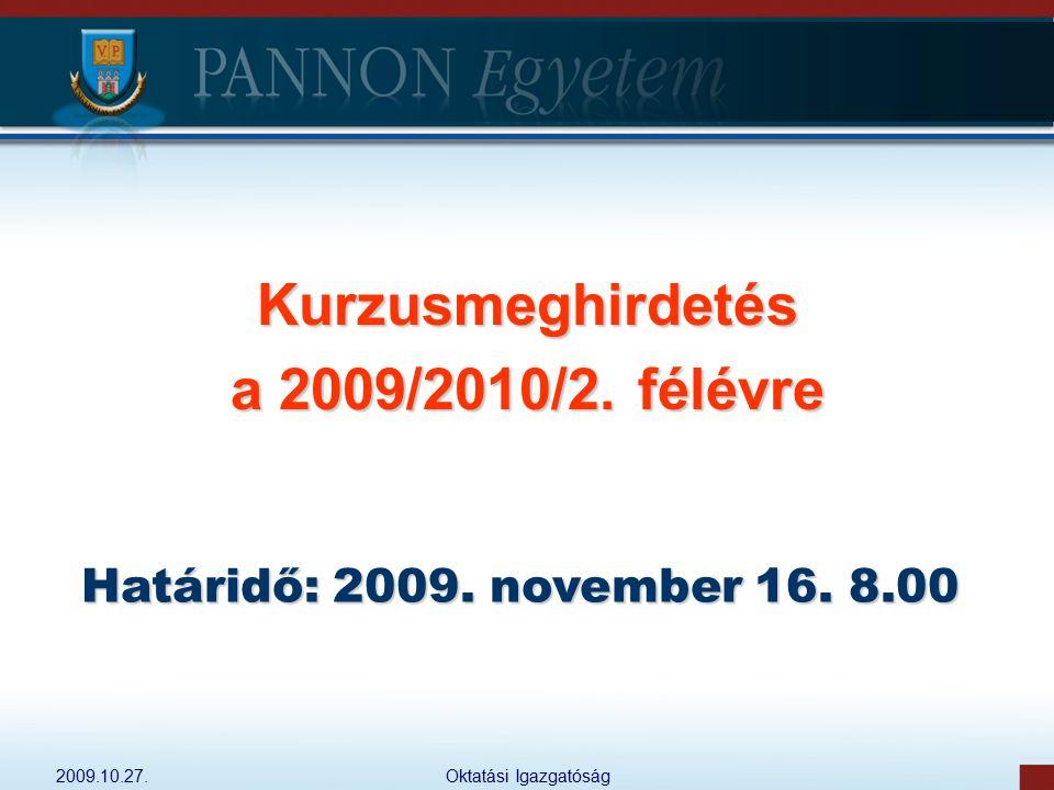 Kurzusmeghirdetés a 2009/2010/2. félévre