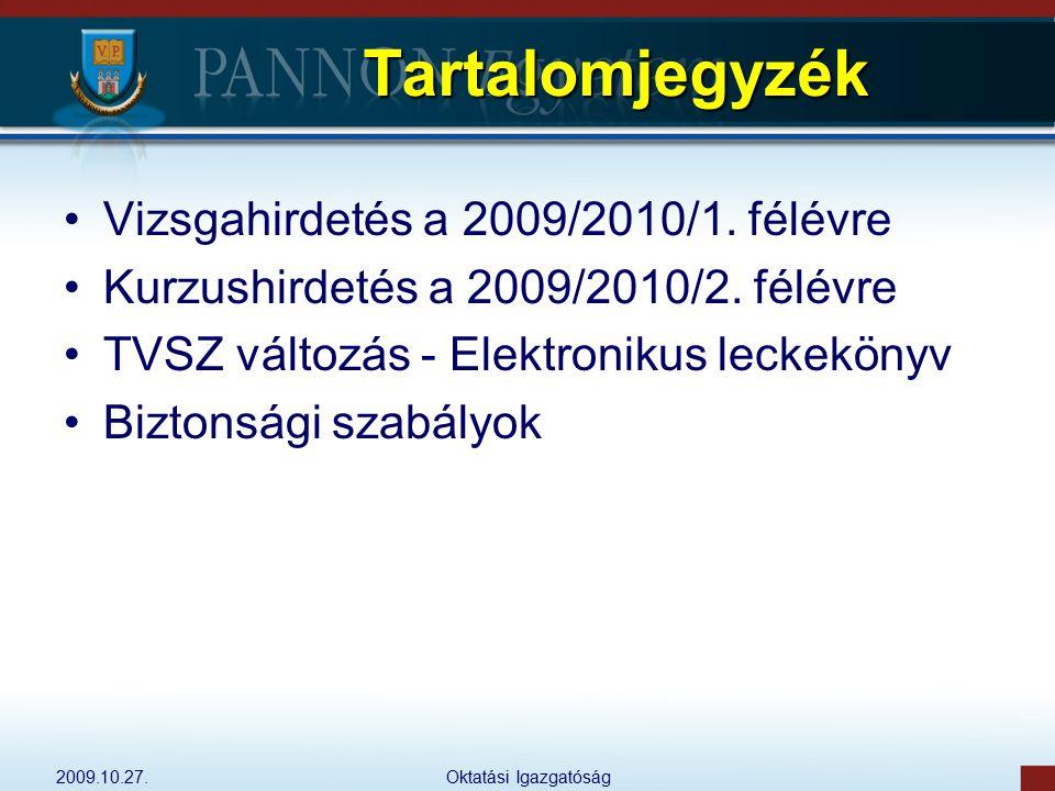 Tartalomjegyzék Vizsgahirdetés a 2009/2010/1. félévre