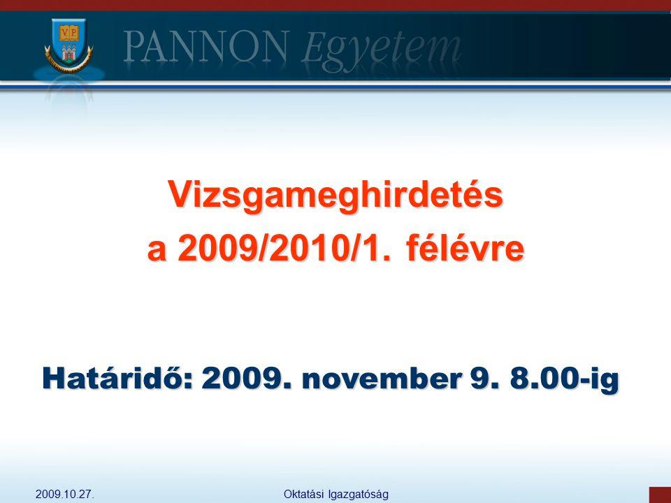 Vizsgameghirdetés a 2009/2010/1. félévre
