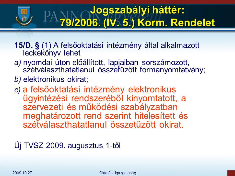 Jogszabályi háttér: 79/2006. (IV. 5.) Korm. Rendelet