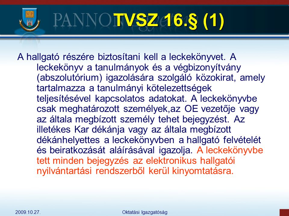 TVSZ 16.§ (1)