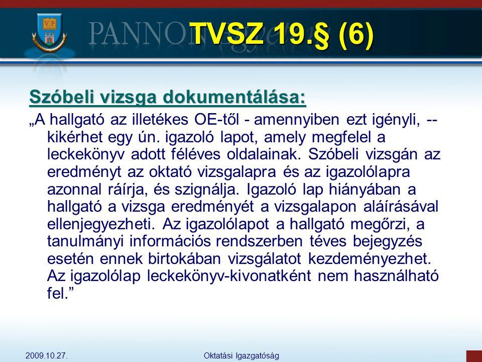 TVSZ 19.§ (6) Szóbeli vizsga dokumentálása: