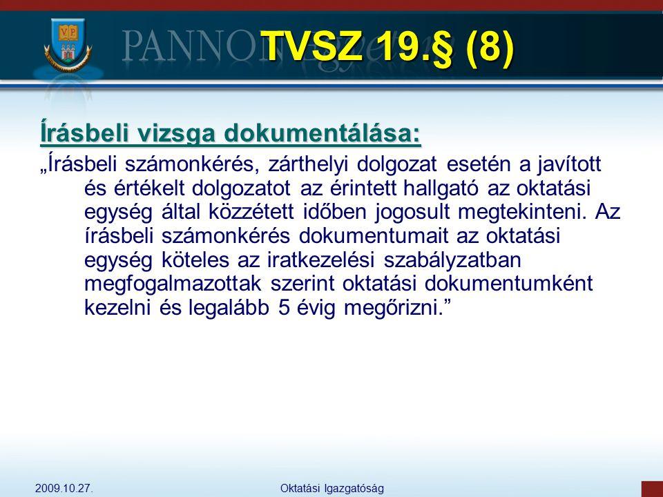 TVSZ 19.§ (8) Írásbeli vizsga dokumentálása: