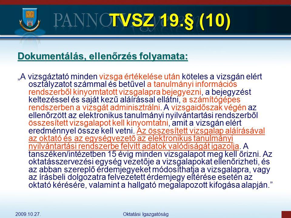 TVSZ 19.§ (10) Dokumentálás, ellenőrzés folyamata: