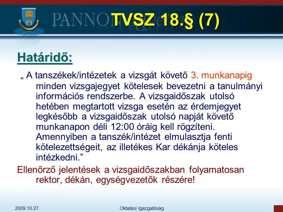 TVSZ 18.§ (7) Határidő: