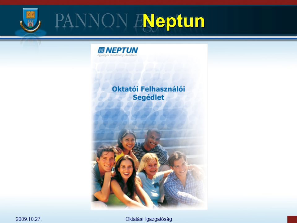 Neptun 2009.10.27. Oktatási Igazgatóság