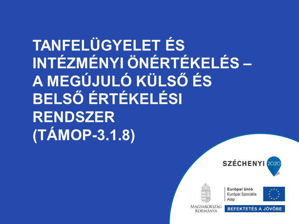 Tanfelügyelet és intézményi önértékelés – a megújuló külső és belső értékelési rendszer (TÁMOP-3.1.8)