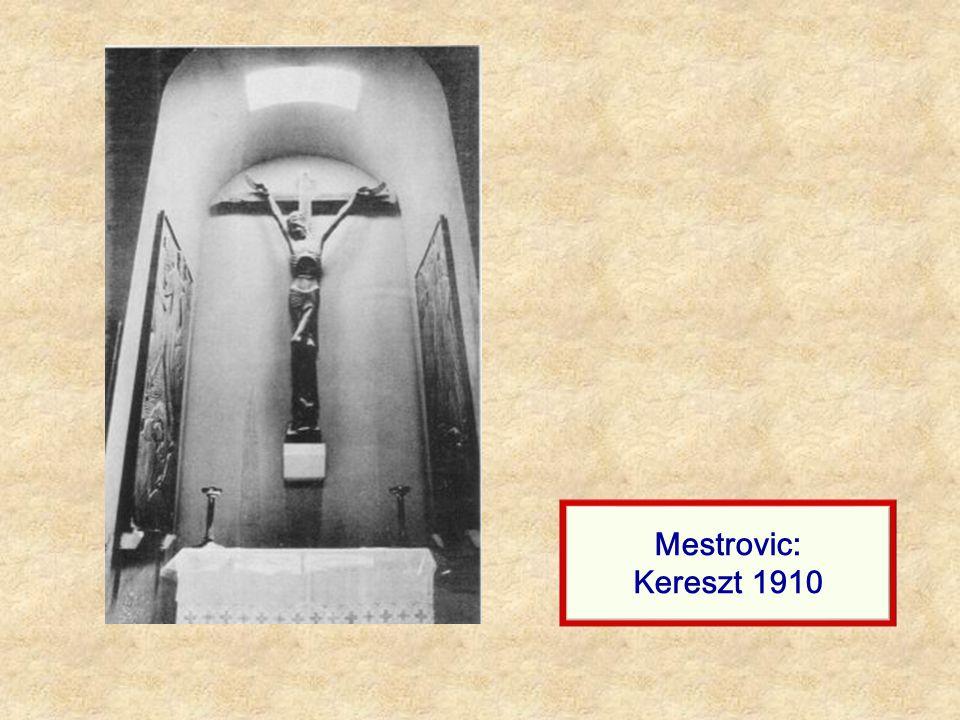 Mestrovic: Kereszt 1910